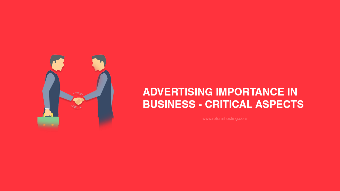 Advertising importance in business - Critical Aspects