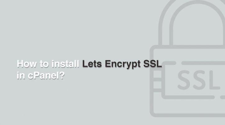 how-to-install-lets-encrypt-ssl-in-cpanel