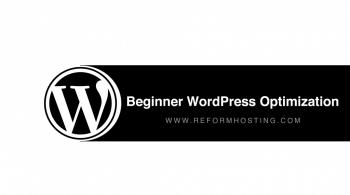 Beginner WordPress Optimization
