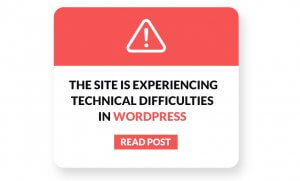 The-site-is-experiencing-technical-difficulties-in-WordPress